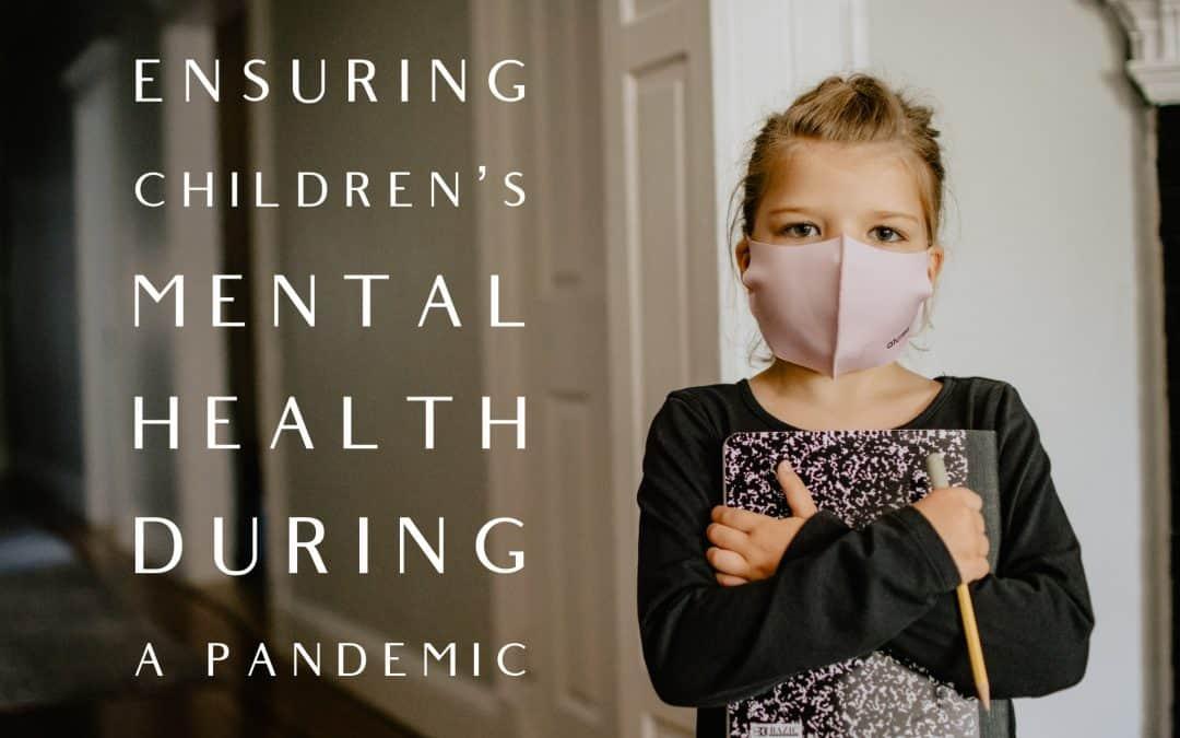 Ensuring Children's Mental Health During A Pandemic